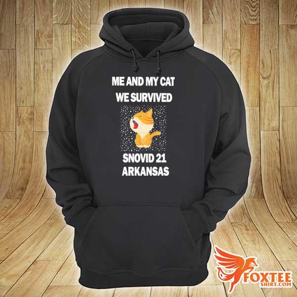 Me And My Cat We Survived Snovid 21 Arkansas Shirt hoodie
