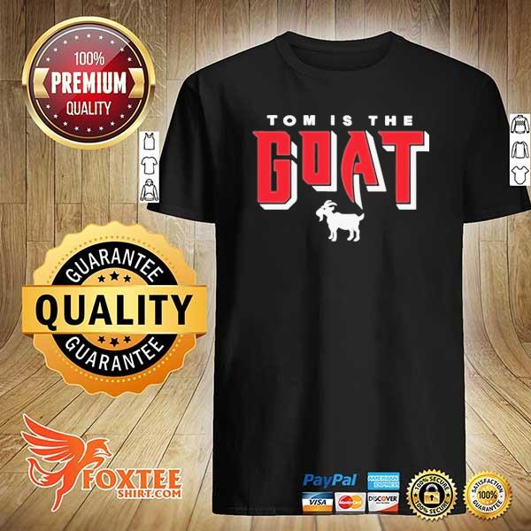 Tom is the goat 2021 shirt