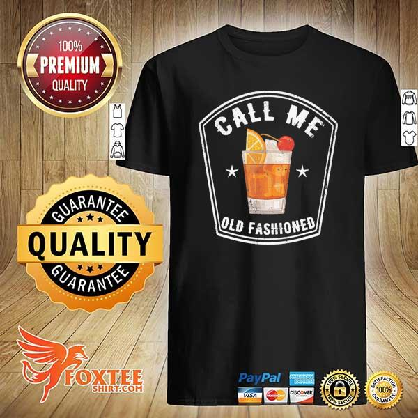 Vintage Call Me Old Fashioned Shirt