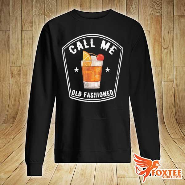 Vintage Call Me Old Fashioned Shirt sweater