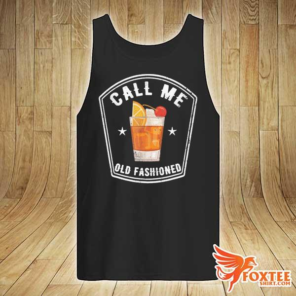Vintage Call Me Old Fashioned Shirt tank-top
