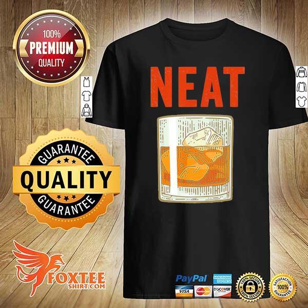 Whiskey Neat Old Fashioned Scotch Shirt