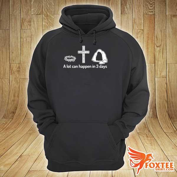 A lot can happen in 3 days christian bibles s hoodie