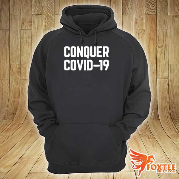 Conquer covid-19 s hoodie