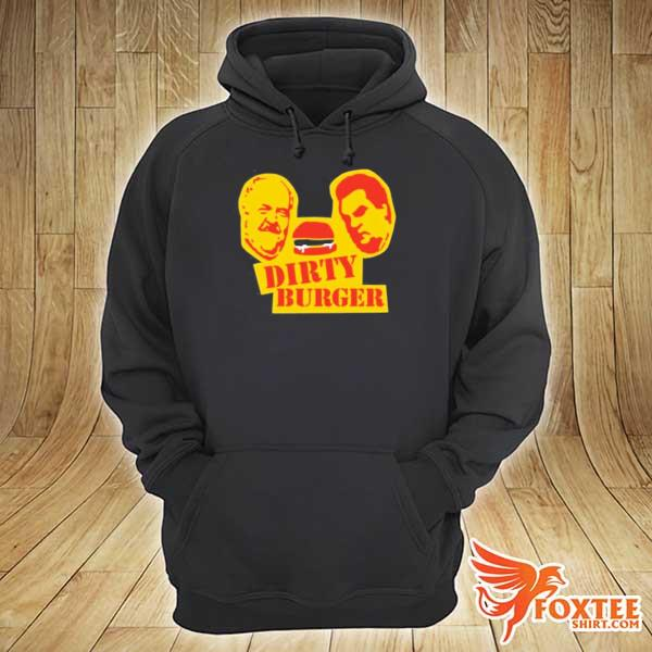 Dirty Burger Shirt hoodie