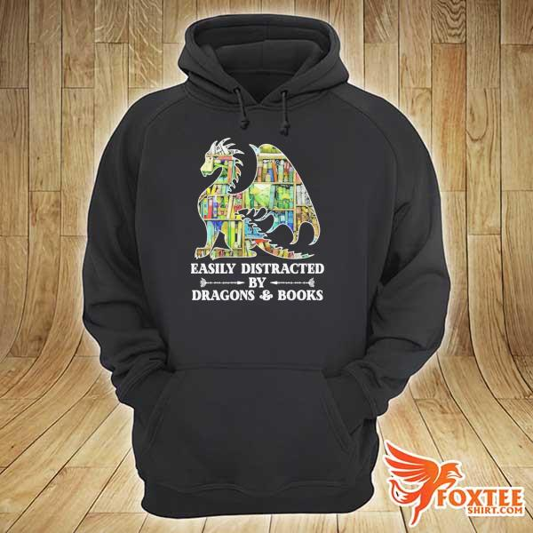 Easily distracted by dragons and books s hoodie