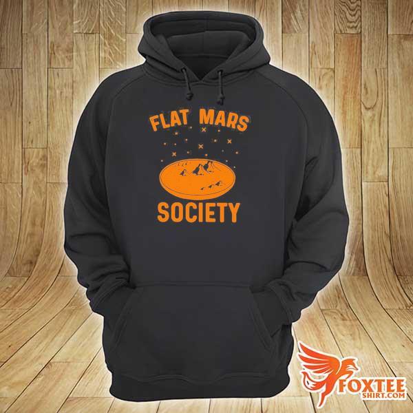 Flat Mars Society Shirt hoodie