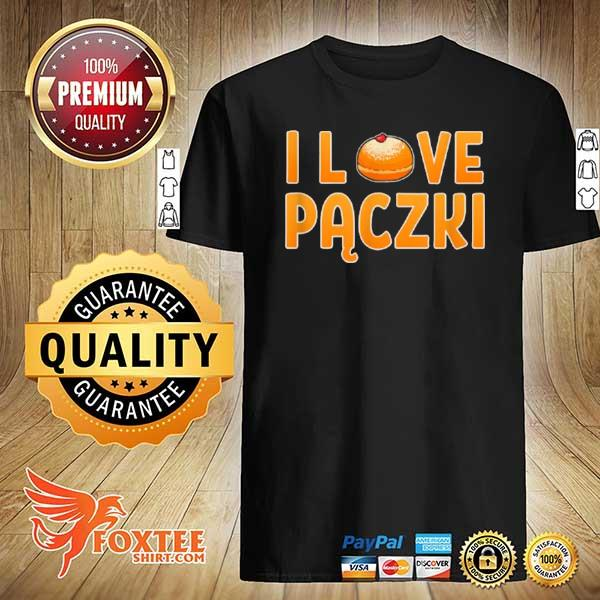Awesome i love paczki doughnut polish foodie poland donut polska shirt