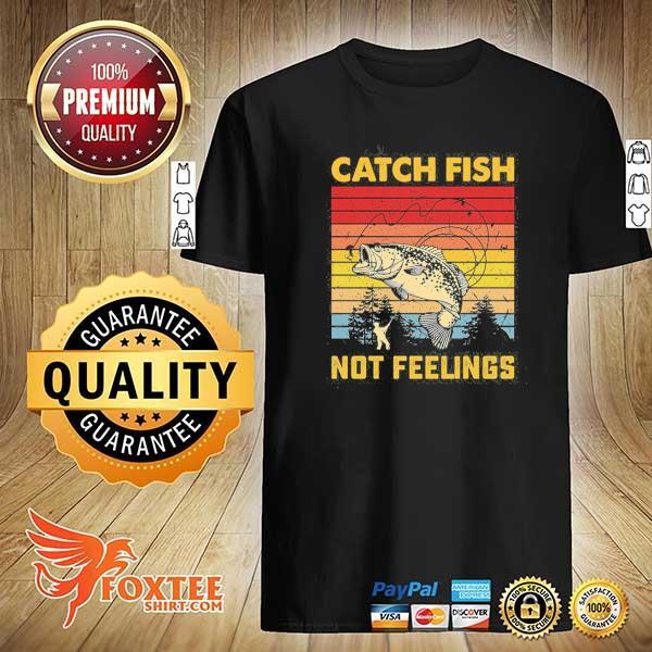 Catch fish not feelings vintage shirt