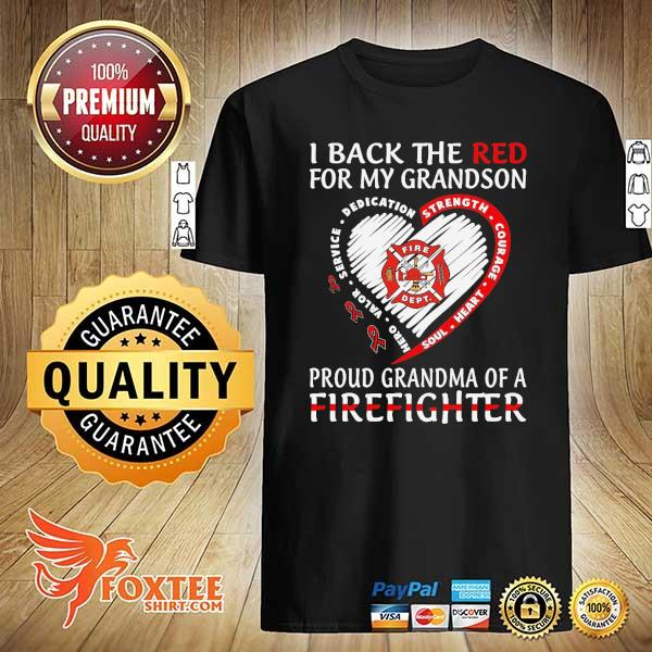 I back the red for my son proud grandma of a firefighter shirt