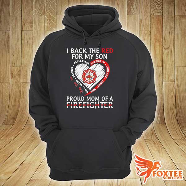 I back the red for my son proud mom of a firefighter s hoodie