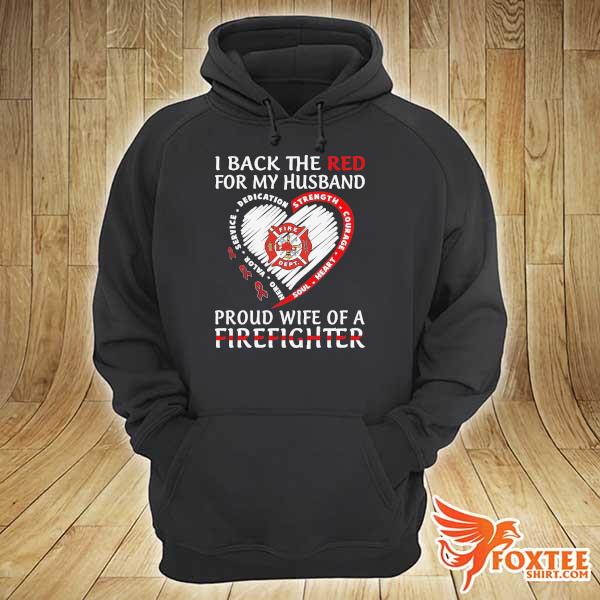 I back the red for my son proud wife of a firefighter s hoodie