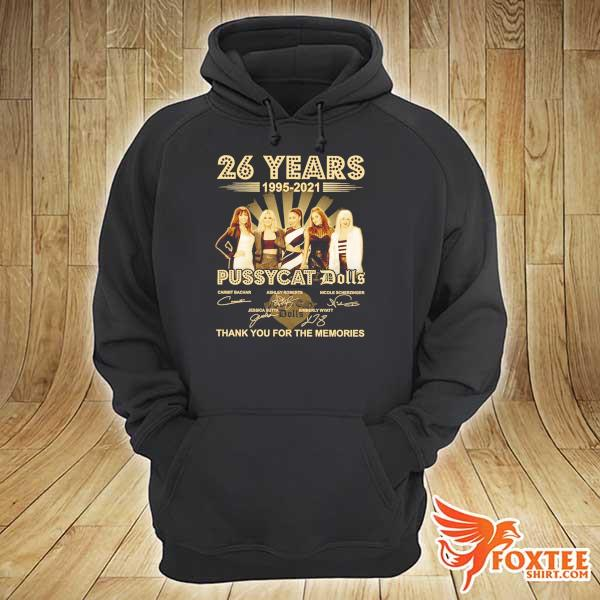 Original 26 years 1995 - 2021 pussycat dolls signatures thank you for the memories hoodie