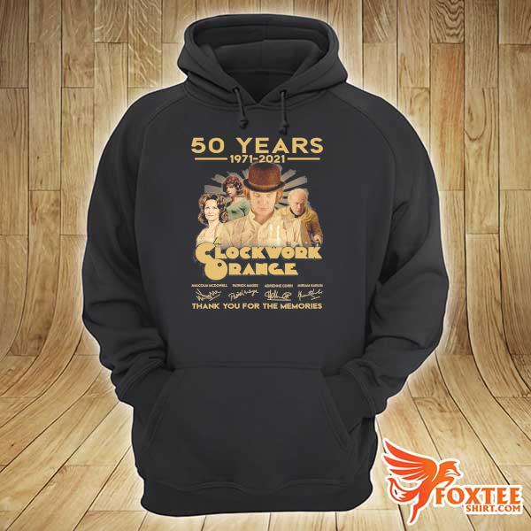 Original 50 years 1971 - 2021 clockwork orange malcolm mcdowell patrick magee signatures thank you for the memories hoodie