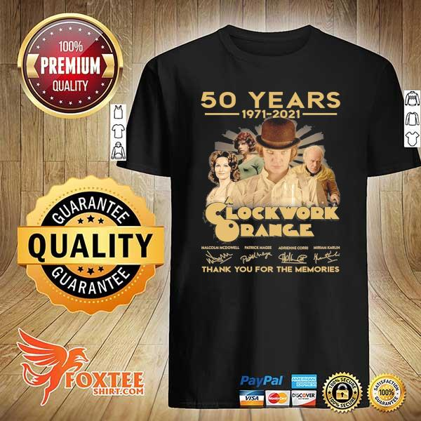 Original 50 years 1971 - 2021 clockwork orange malcolm mcdowell patrick magee signatures thank you for the memories shirt