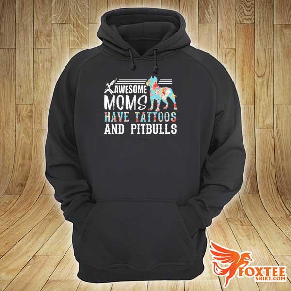 Original awesome mom have tattoos and pitbulls hoodie