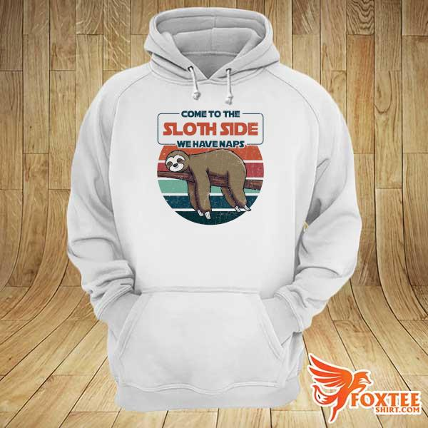 Original come to sloth side we have naps vintage retro hoodie