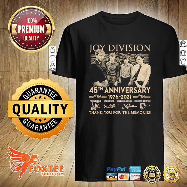 Original joy division 45th anniversary 1976 - 2021 peter hook ian curtis signatures thank you for the memories shirt