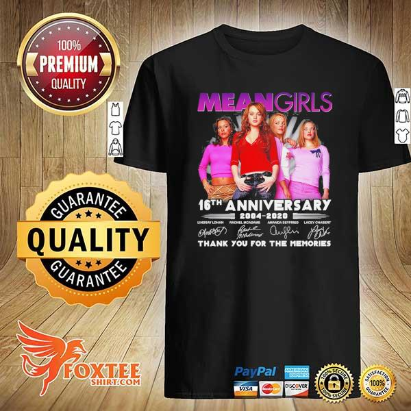 Original mean girls 16th anniversary 2004 - 2020 signatures thank you for the memories shirt