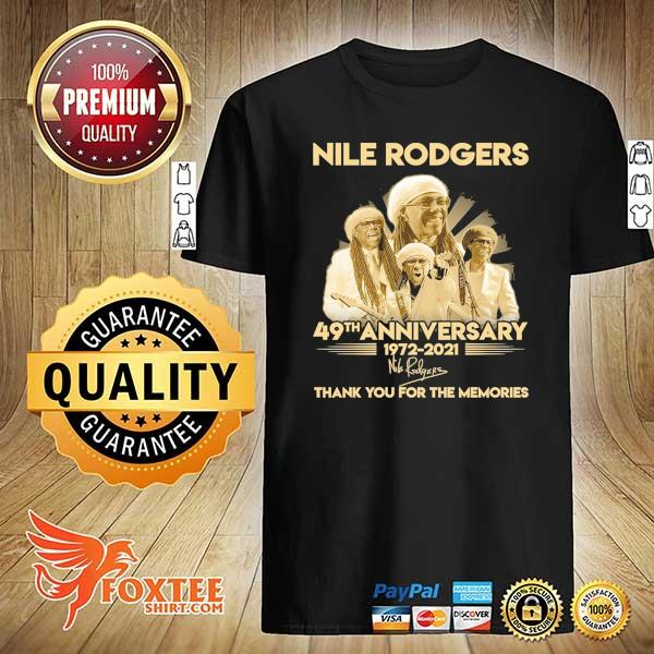 Original nile rodgers 49th anniversary 1972 - 2021 signatures thank you for the memories shirt