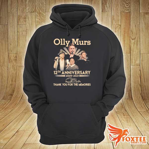 Original olly murs 12th anniversary 2009 - 2021 signature thank you for the memories hoodie