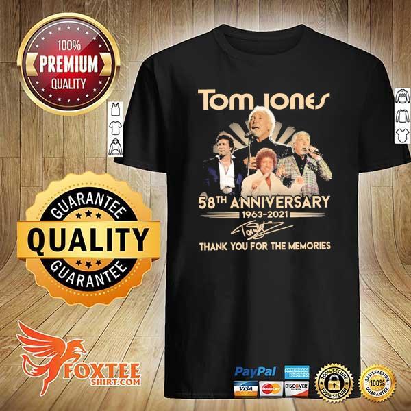 Original tom jones 58th anniversary 1963 - 2021 signatures thank you for the memories shirt