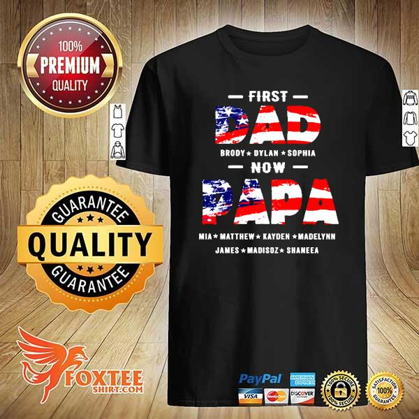 First Dad Brody Dylan Sophia Now Papa Mia Matthew Kayden Madelynn James Madison Shares Shirt
