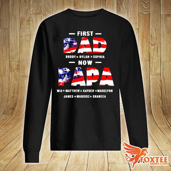 First Dad Brody Dylan Sophia Now Papa Mia Matthew Kayden Madelynn James Madison Shares Shirt sweater