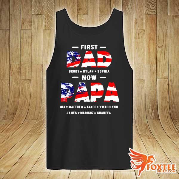 First Dad Brody Dylan Sophia Now Papa Mia Matthew Kayden Madelynn James Madison Shares Shirt tank-top