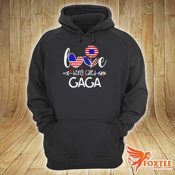 Love Being Called American Sunflower - Gaga Shirt hoodie
