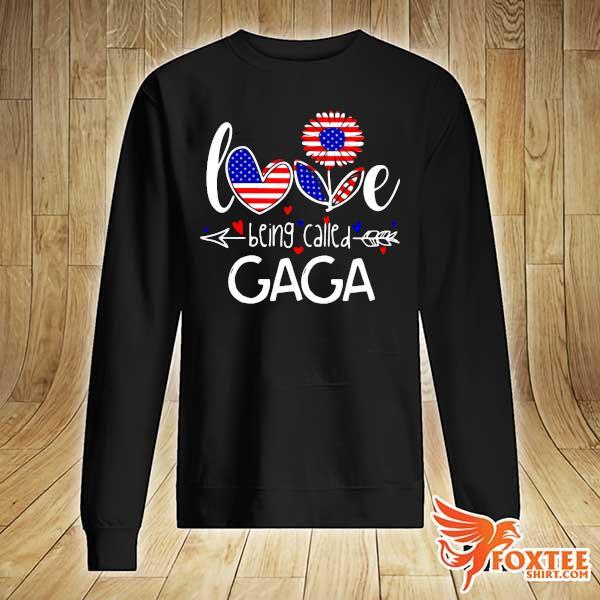 Love Being Called American Sunflower - Gaga Shirt sweater