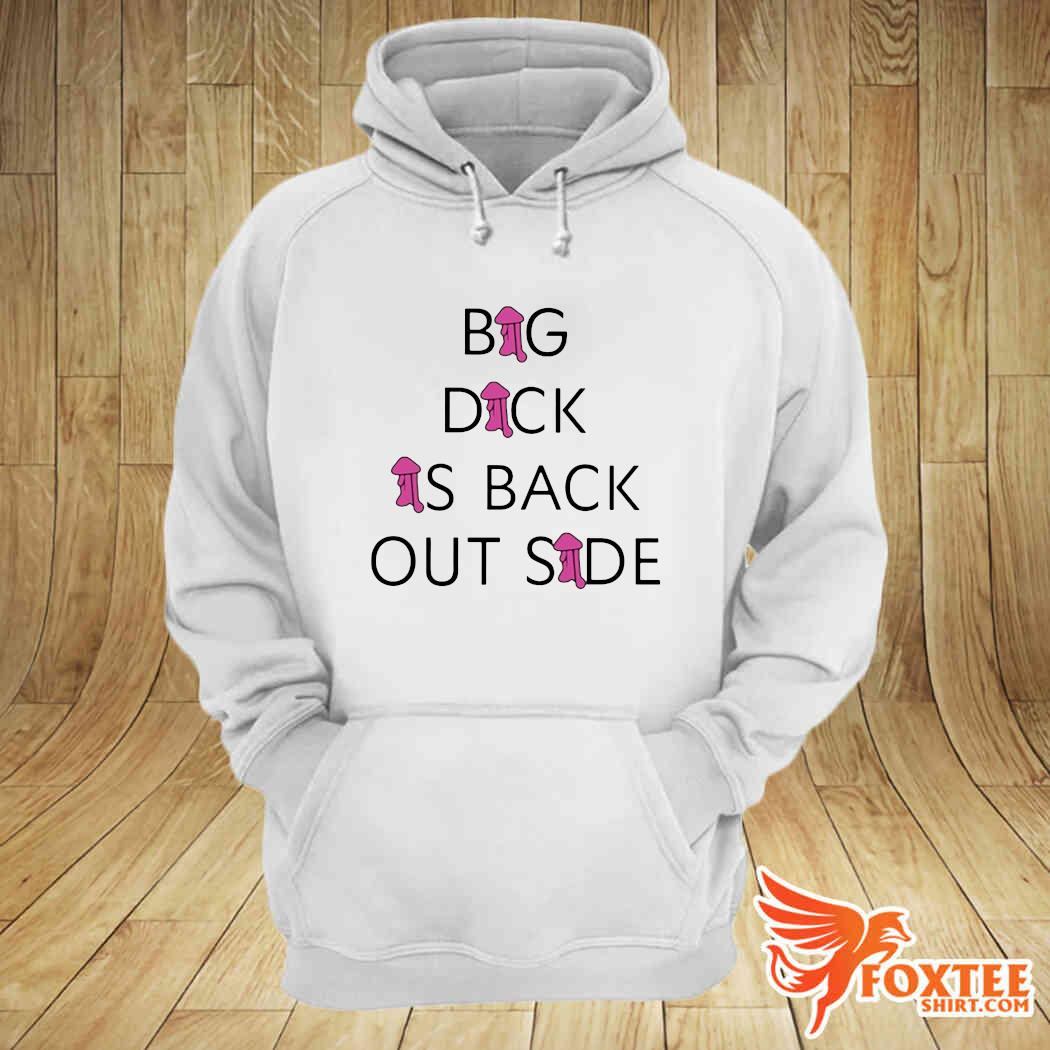 Gunna Big Dick Is Back Out Side Shirt hoodie