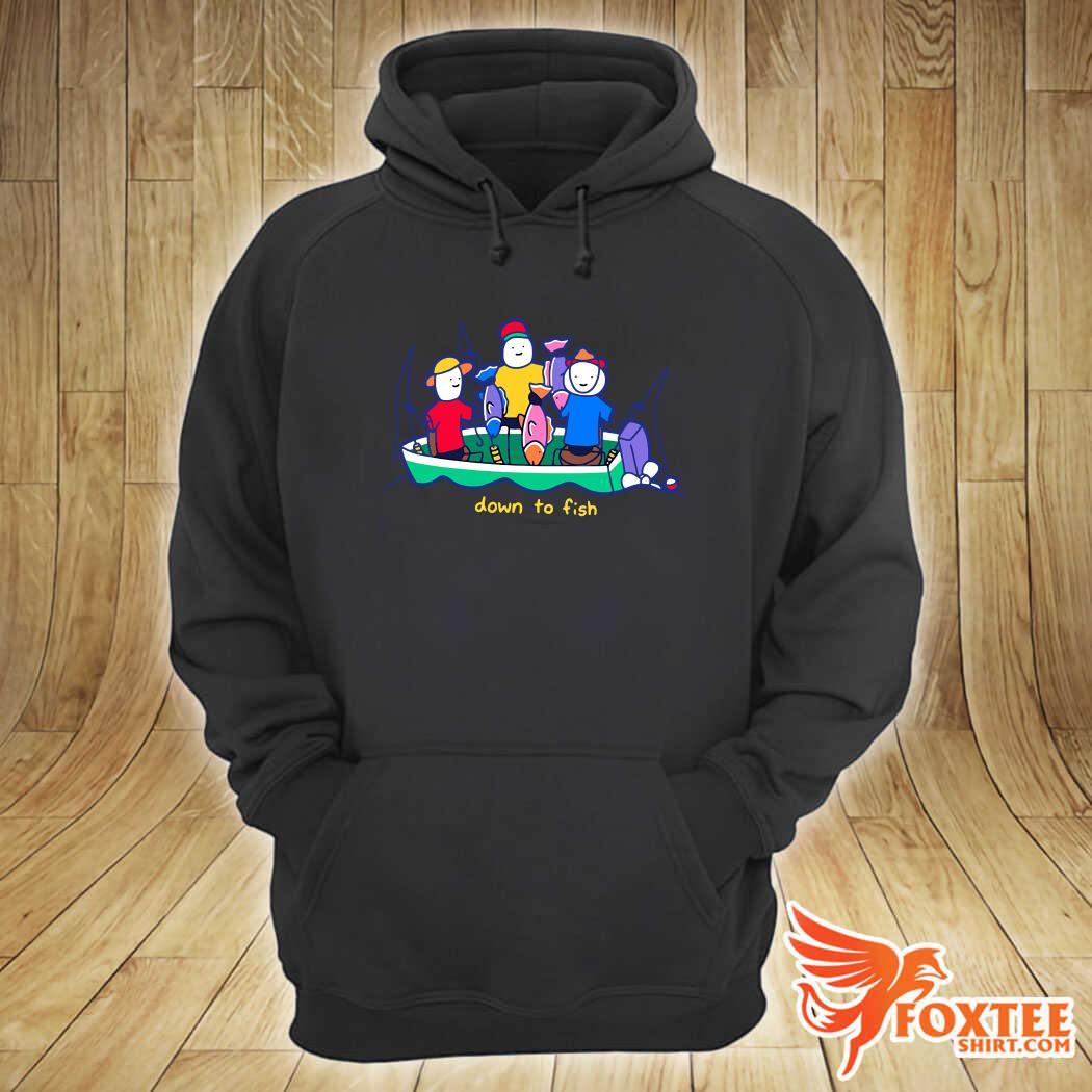 Super Mega Down To Fish Shirt hoodie