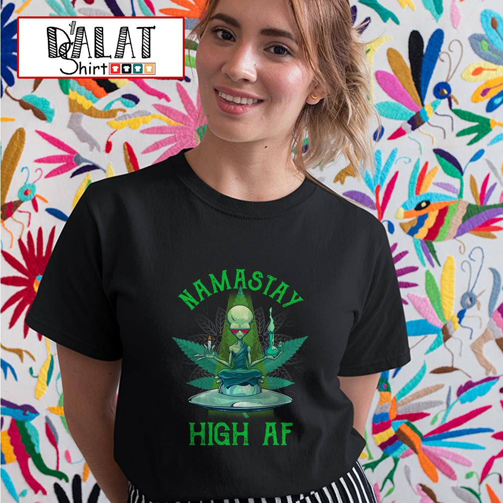 Alien yoga namastay high af Ladies tee