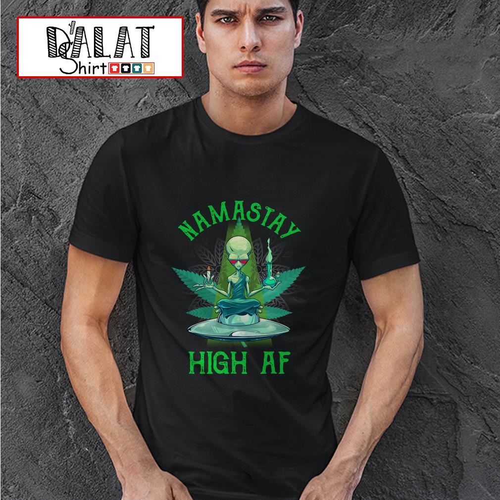 Alien yoga namastay high af shirt