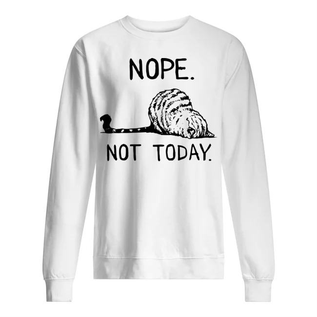 Cat lazy nope not today shirt