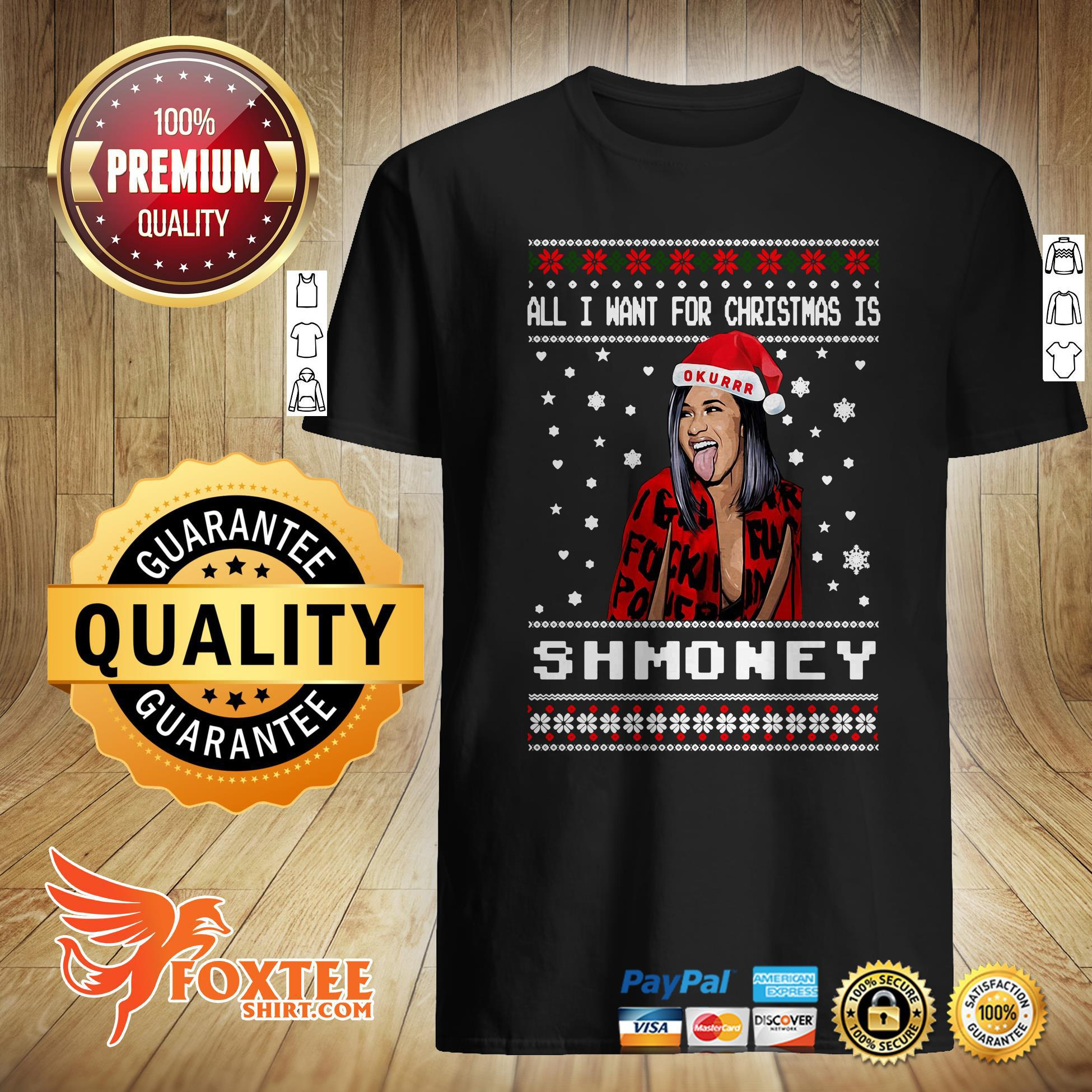 All I Want For Christmas Is Shmoney Cardi B Okurrr Ugly Christmas Sweater