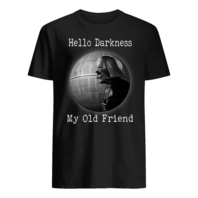 Star Wars Darth Vader Death Star Hello Darkness My Old Friend Shirt