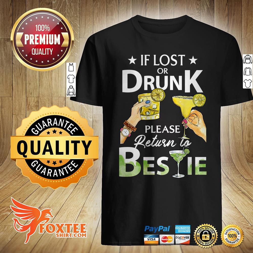 If Lost Or Drunk Please Return To Bestie Shirt
