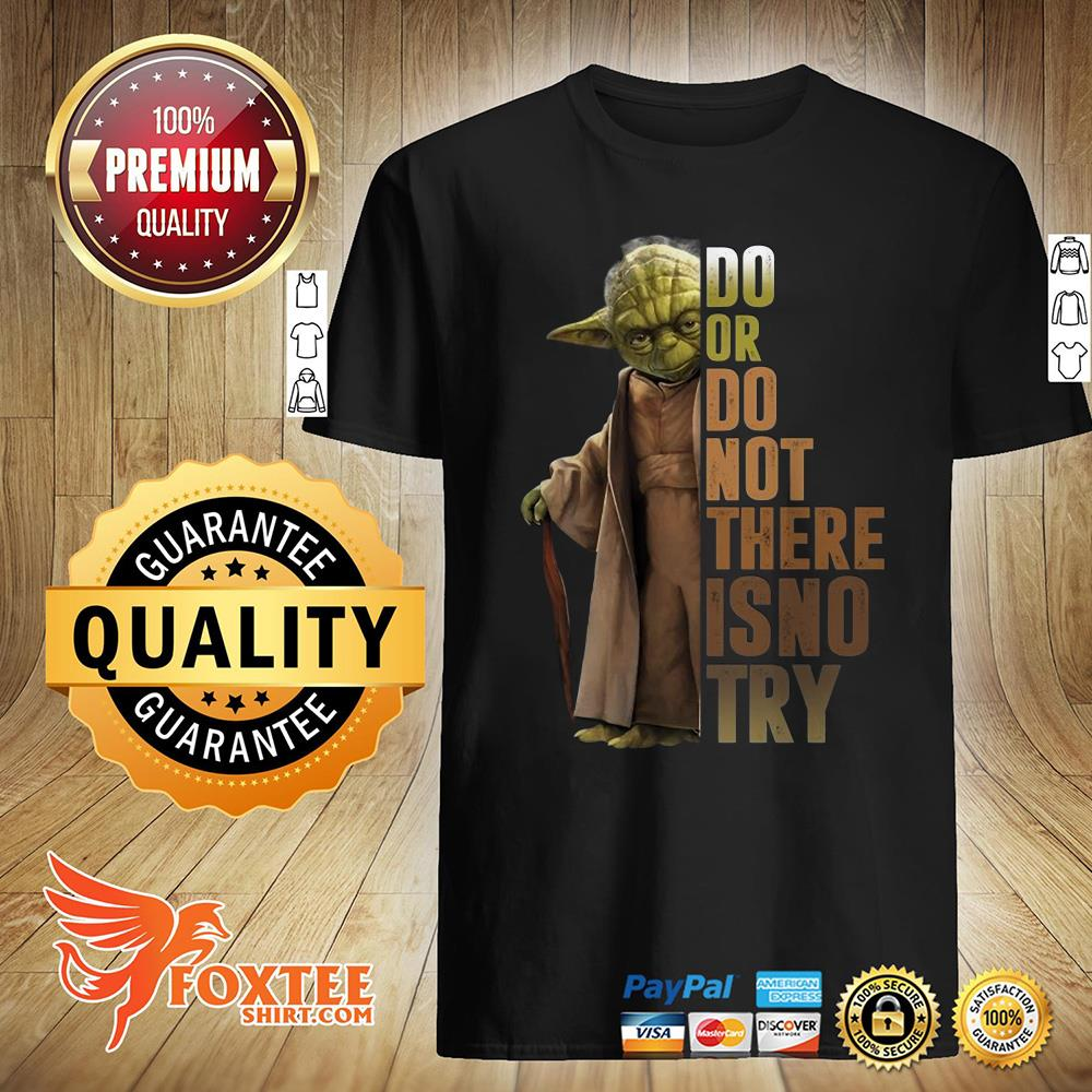 Master Yoda Do Or Do Not There Is No Try Sweater