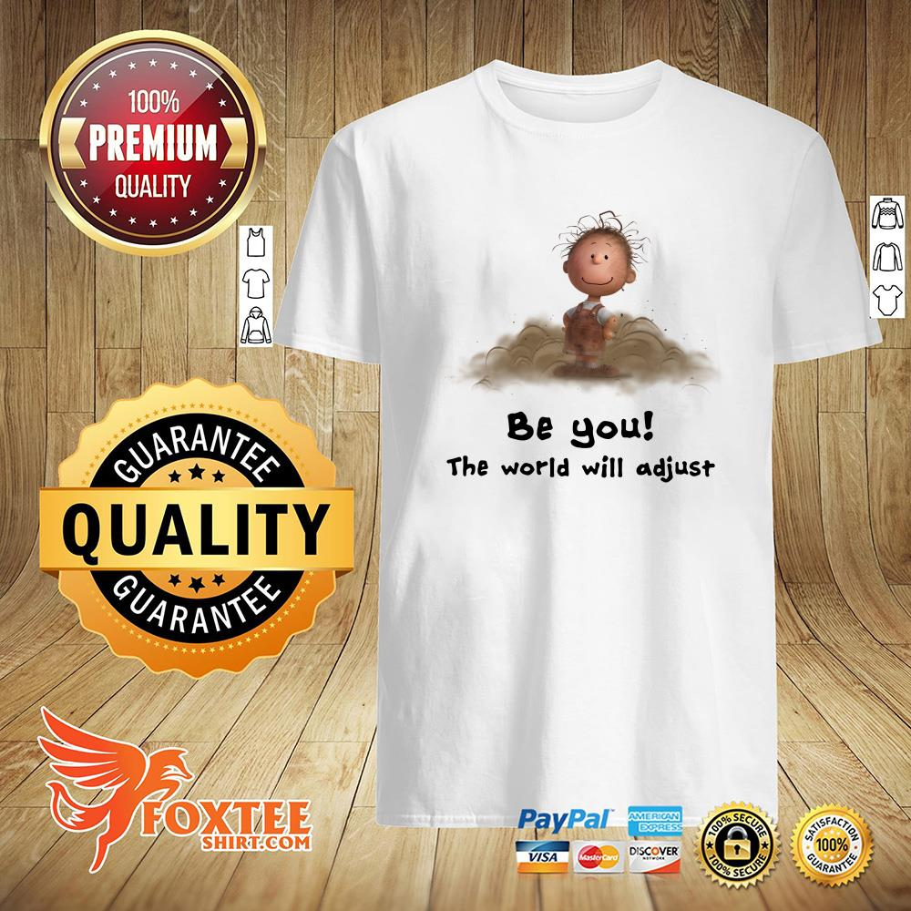 Peanuts Charlie Brown Be You The World Will Adjust Shirt