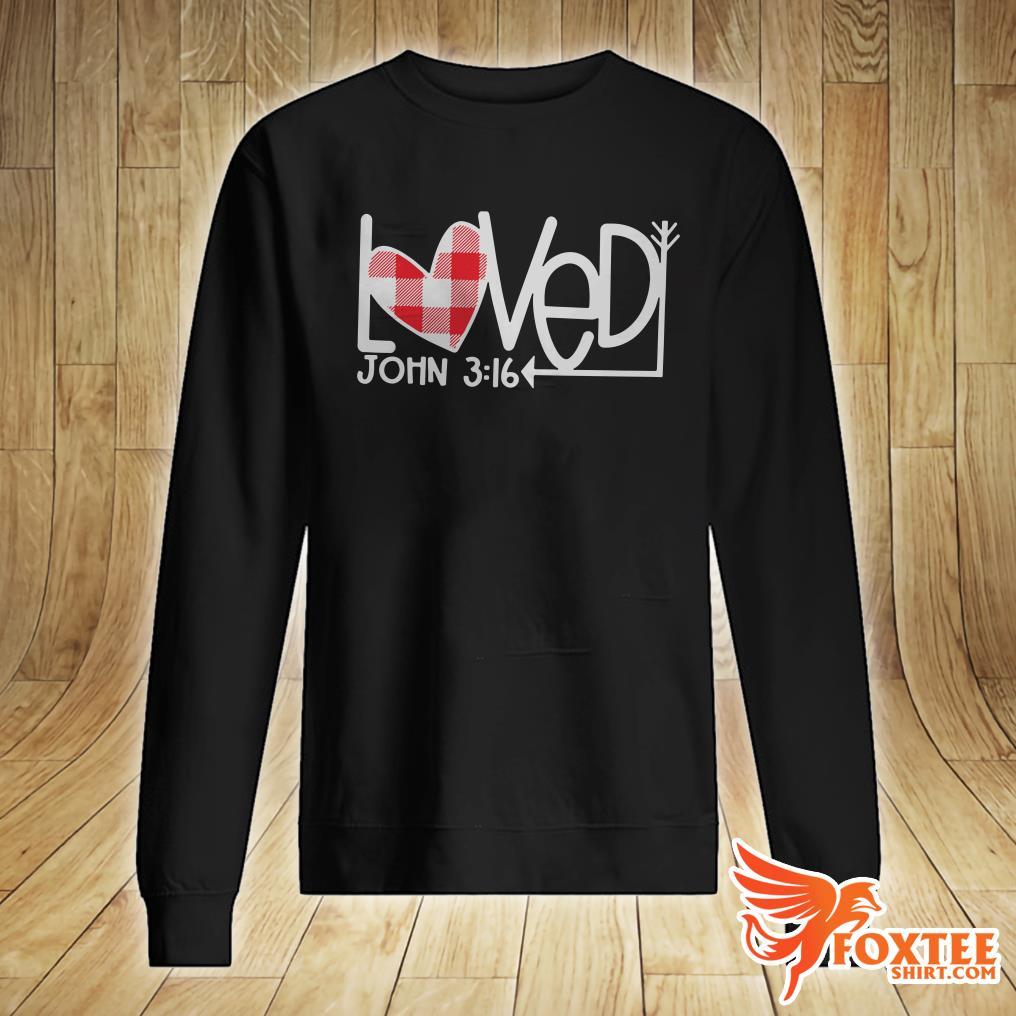 Loved John 3 16 Valentine sweater