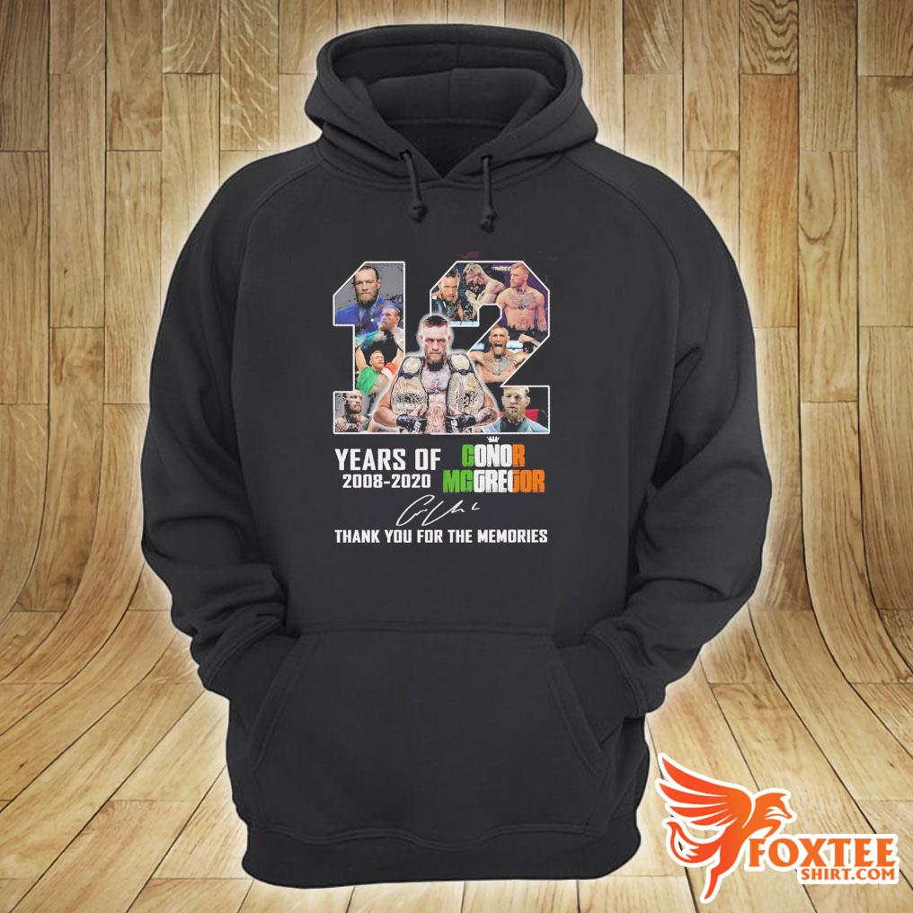12 Years Of Conor Mcgregor 2008-2020 Signature Thank You For The Memories Shirt hoodie
