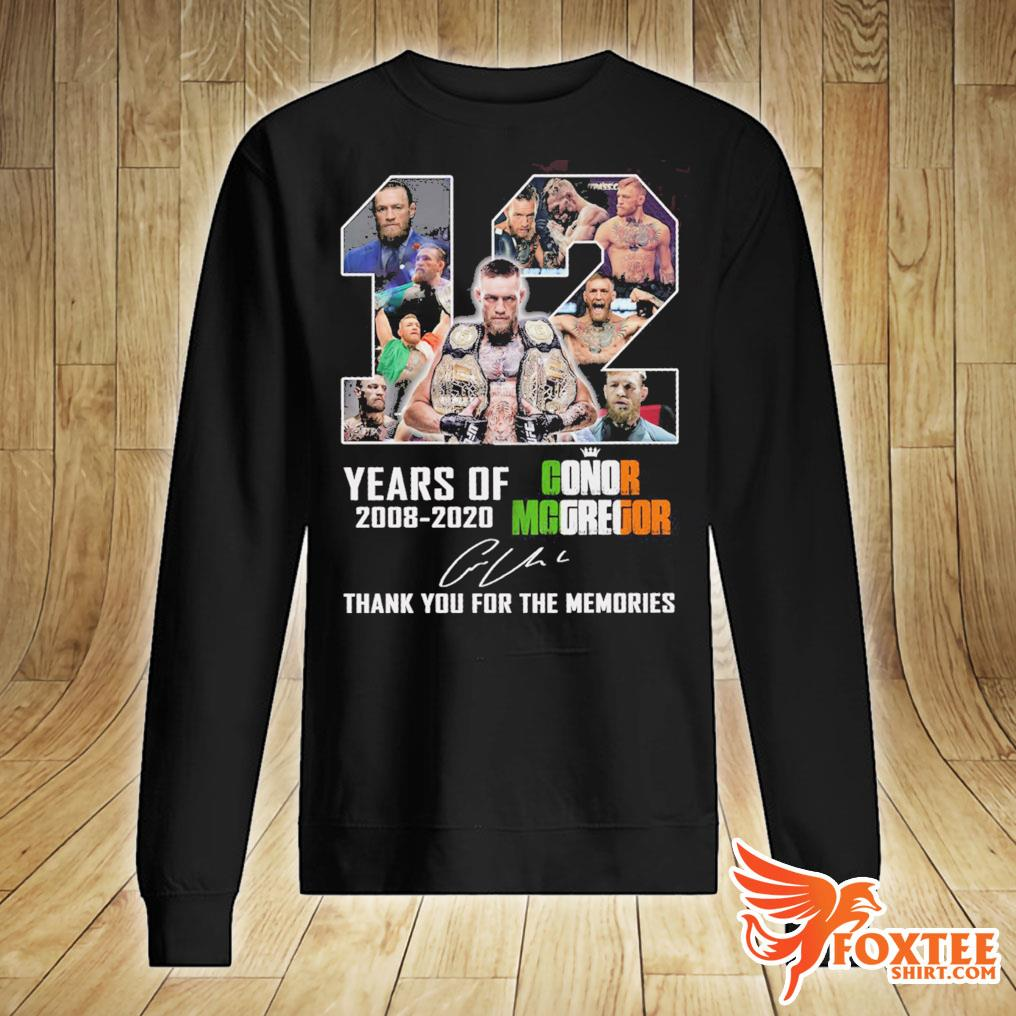 12 Years Of Conor Mcgregor 2008-2020 Signature Thank You For The Memories Shirt sweater