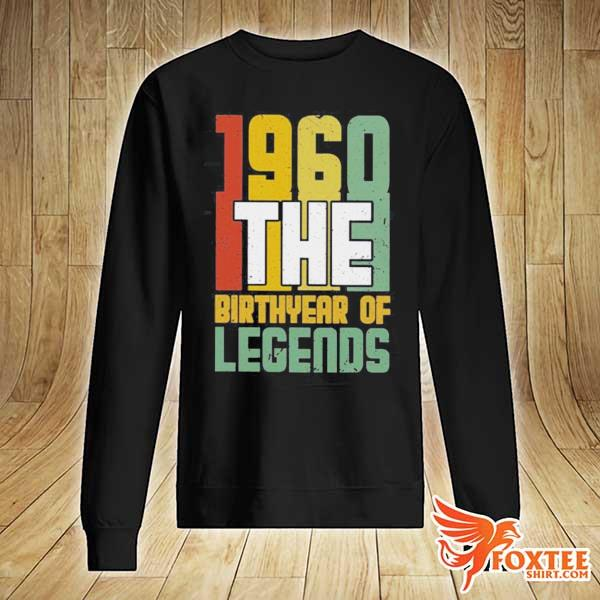 1960 The Birth Year Of Legends Shirt sweater