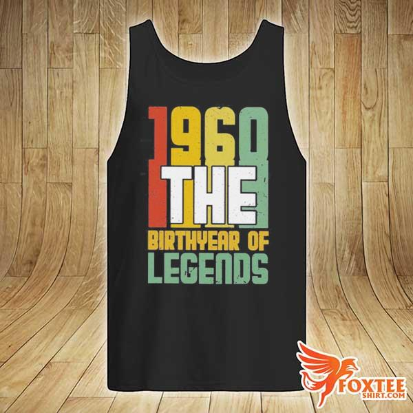 1960 The Birth Year Of Legends Shirt tank-top