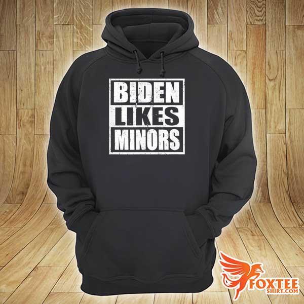 Biden Likes Minors 2020 Election American President TShirt hoodie
