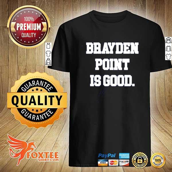 Brayden Point Is Good Shirt