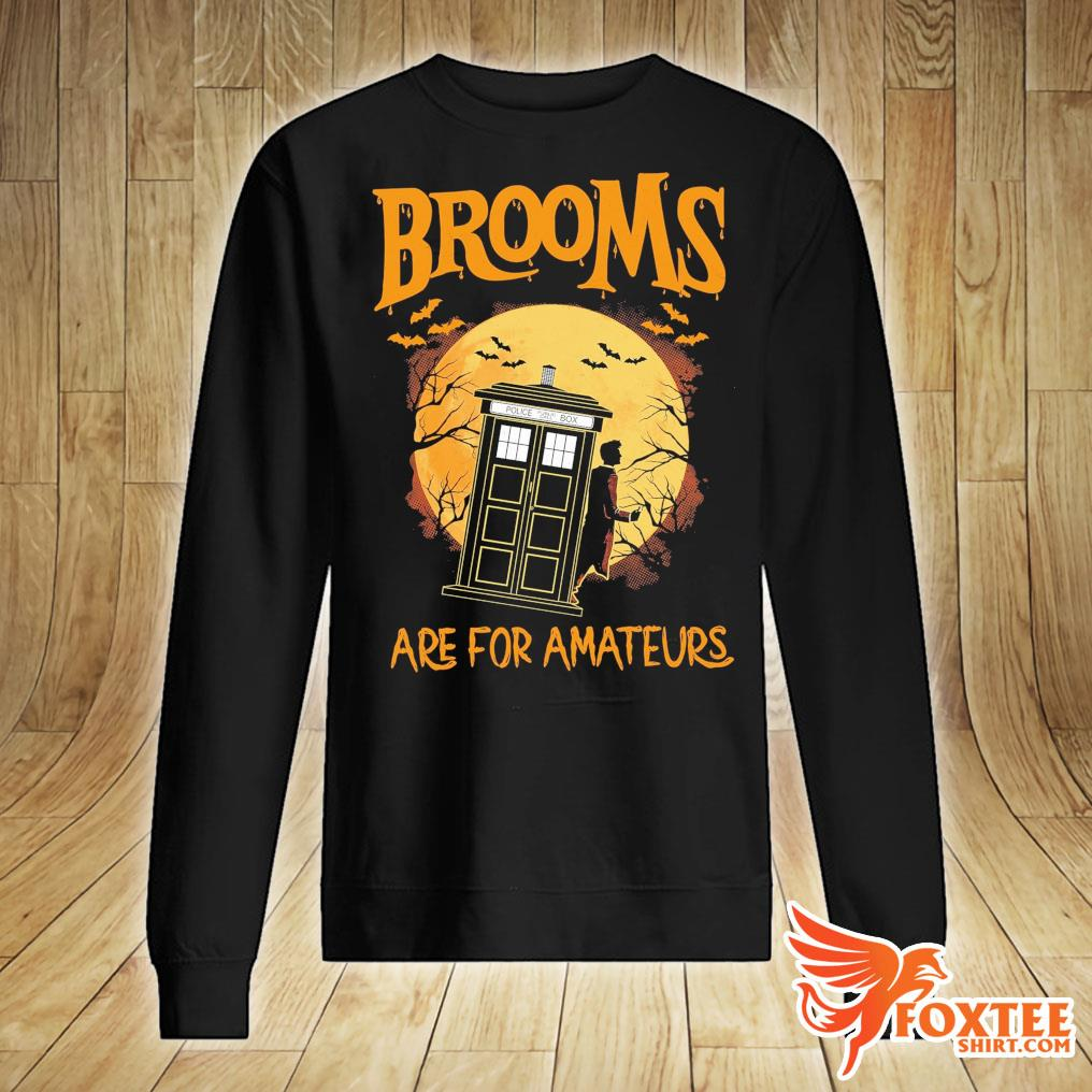 Brooms Are For Amateurs Halloween Shirt sweater