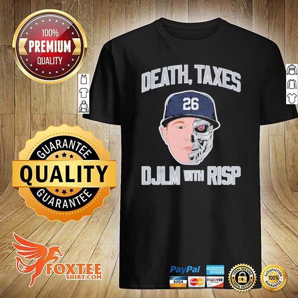 Death Taxes Djlm With Risp Tee Shirt